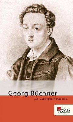 Georg Büchner. Rowohlt E-Book Monographie (eBook, ePUB) - Hauschild, Jan-Christoph