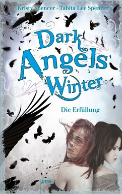 Dark Angels` Winter - Die Erfüllung / Dark Angels Bd.3 (eBook, ePUB) - Spencer, Kristy; Spencer, Tabita Lee; Hanika, Susanne; Hanika, Beate Teresa
