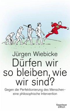 Dürfen wir so bleiben, wie wir sind? (eBook, ePUB) - Wiebicke, Jürgen