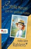 Stella Menzel und der goldene Faden (eBook, ePUB)
