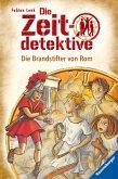Die Brandstifter von Rom / Die Zeitdetektive Bd.6 (eBook, ePUB)