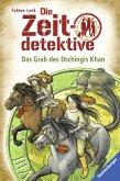 Das Grab des Dschingis Khan / Die Zeitdetektive Bd.3 (eBook, ePUB)