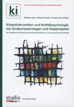 Krisenintervention und Notfallpsychologie bei Großschadenslagen und Katastrophen - Warger, Ruth; Stickler, Monika; Vischi, Matteo