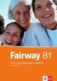 Fairway 3. Lehr- und Arbeitsbuch + Audio CD + CD-ROM. B1 - Puchta, Herbert; Stranks, Jeff; Lewis-Jones, Peter