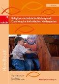 Religiöse und ethische Bildung und Erziehung im katholischen Kindergarten