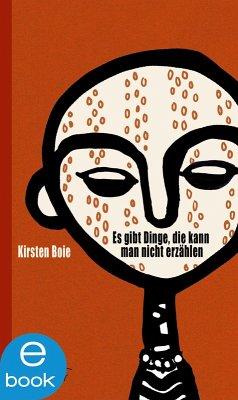Es gibt Dinge, die kann man nicht erzählen (eBook, ePUB) - Boie, Kirsten