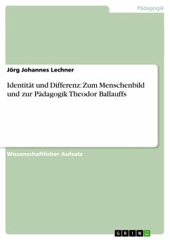 Identität und Differenz: Zum Menschenbild und zur Pädagogik Theodor Ballauffs