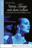Tanze Tango mit dem Leben (eBook, ePUB)