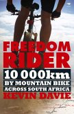 Freedom Rider: 10 000 Km by Mountain Bike Across South Africa