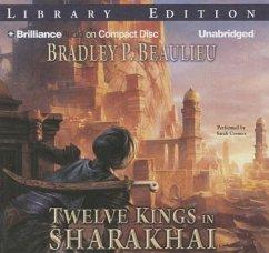 Twelve Kings in Sharakhai - Beaulieu, Bradley P.