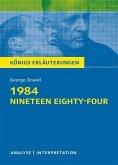 1984 - Nineteen Eighty-Four von George Orwell. Textanalyse und Interpretation mit ausführlicher Inhaltsangabe und Abituraufgaben mit Lösungen. (eBook, PDF)