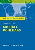 Michael Kohlhaas von Heinrich von Kleist. Textanalyse und Interpretation mit ausführlicher Inhaltsangabe und Abituraufgaben mit Lösungen. (eBook, PDF)