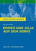 Romeo und Julia auf dem Dorfe von Gottfried Keller. Textanalyse und Interpretation mit ausführlicher Inhaltsangabe und Abituraufgaben mit Lösungen. (eBook, PDF)