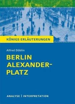 Berlin Alexanderplatz von Alfred Döblin. Textanalyse und Interpretation mit ausführlicher Inhaltsangabe und Abituraufgaben mit Lösungen. (eBook, PDF) - Döblin, Alfred