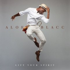 Lift Your Spirit - Blacc,Aloe