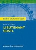 Lieutenant Gustl von Arthur Schnitzler. Textanalyse und Interpretation mit ausführlicher Inhaltsangabe und Abituraufgaben mit Lösungen (Leutnant Gustl). (eBook, PDF)