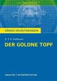 Der goldne Topf von E.T.A. Hoffmann. Textanalyse und Interpretation mit ausführlicher Inhaltsangabe und Abituraufgaben mit Lösungen. (eBook, PDF)