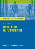 Der Tod in Venedig von Thomas Mann. Textanalyse und Interpretation mit ausführlicher Inhaltsangabe und Abituraufgaben mit Lösungen. (eBook, PDF)