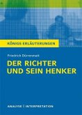 Der Richter und sein Henker von Friedrich Dürrenmatt. Textanalyse und Interpretation mit ausführlicher Inhaltsangabe und Abituraufgaben mit Lösungen. (eBook, PDF)
