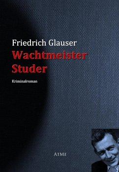 Wachtmeister Studer Bd.1 (eBook, ePUB) - Glauser, Friedrich