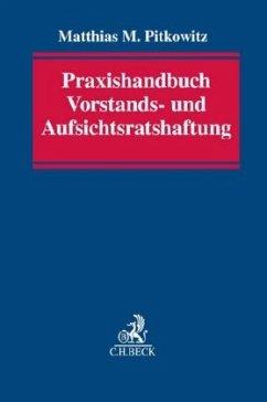 Praxishandbuch Vorstands- und Aufsichtsratshaftung