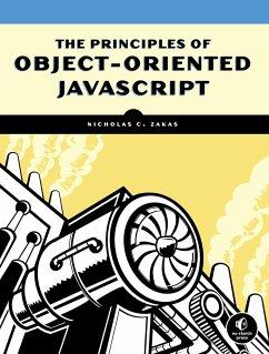 The Principles of Object-Oriented JavaScript - Zakas, Nicholas C.