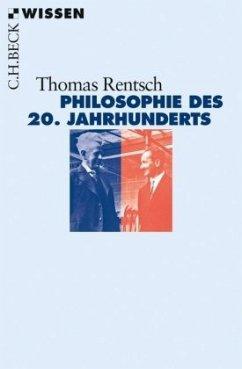 Philosophie des 20. Jahrhunderts - Rentsch, Thomas