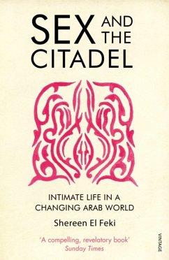 Sex and the Citadel - El Feki, Shereen