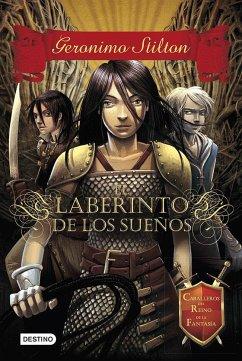 9788408115854 - Stilton, Geronimo: Caballeros del Reino de la Fantasía 1. El laberinto de los sueños - Livre