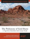 The Prehistory of Gold Butte: A Virgin River Hinterland, Clark County, Nevada