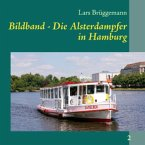 Bildband - Die Alsterdampfer in Hamburg