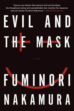 Evil and the Mask - Nakamura, Fuminori