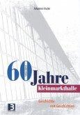 60 Jahre Kleinmarkthalle
