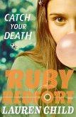 Catch Your Death (Ruby Redfort, Book 3) (eBook, ePUB)