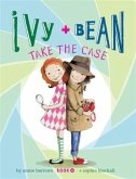 Ivy and Bean Take the Case (eBook, ePUB)