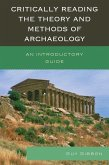 Critically Reading the Theory and Methods of Archaeology (eBook, ePUB)