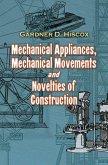 Mechanical Appliances, Mechanical Movements and Novelties of Construction (eBook, ePUB)