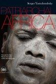 Sergey Yastrezhembsky: Patriarchal Africa: The Last Sunrise Photo-Chronicle of the Vanishing Life