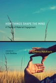 How Things Shape the Mind (eBook, ePUB)