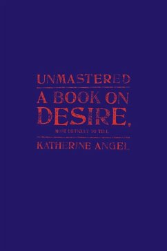 Unmastered (eBook, ePUB) - Angel, Katherine