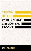 Warten auf die Löwen. Storys (eBook, ePUB)