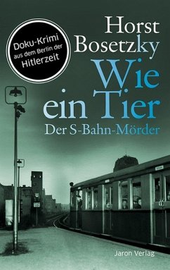 Wie ein Tier (eBook, ePUB) - Bosetzky, Horst