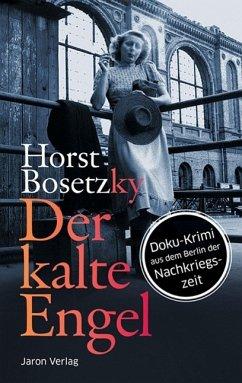 Der kalte Engel (eBook, ePUB) - Bosetzky, Horst