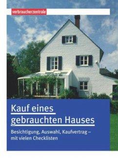 Kauf eines gebrauchten Hauses - Burk, Peter; Weizenhöfer, Günther
