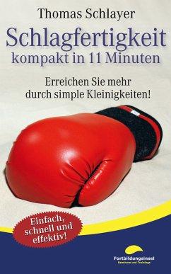 Schlagfertigkeit - kompakt in 11 Minuten (eBook...