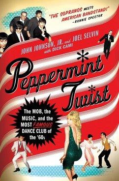 Peppermint Twist (eBook, ePUB) - Selvin, Joel; Johnson, Jr.; Cami, Dick