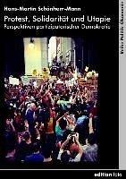 Protest, Solidarität und Utopie - Schönherr-Mann, Hans-Martin