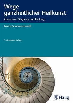Wege ganzheitlicher Heilkunst (eBook, ePUB) - Sonnenschmidt, Rosina