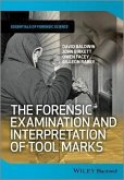 The Forensic Examination and Interpretation of Tool Marks (eBook, PDF)