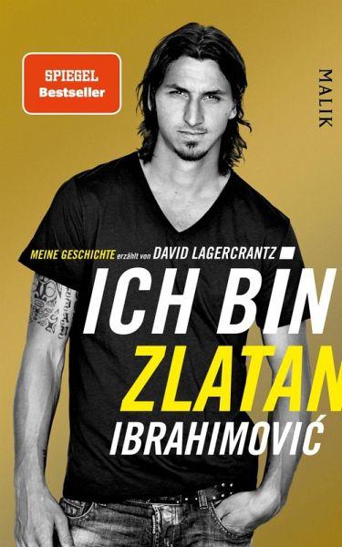 Ich bin Zlatan (eBook, ePUB) - Ibrahimovic, Zlatan